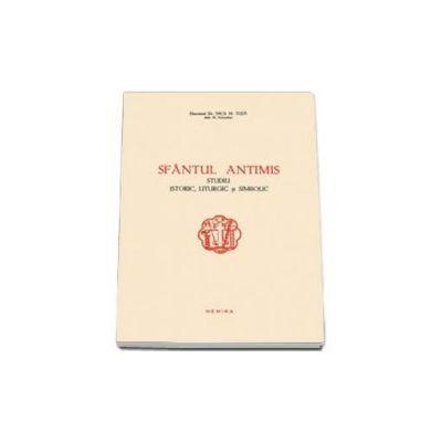 Sfantul Antimis. Studiu istoric, liturgic si simbolic