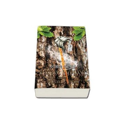 Trilogia - Regele lupilor. Toiagul de stejar, volumul I