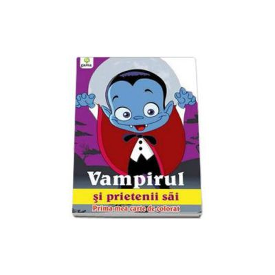 Vampirul si prietenii sai (Prima mea carte de colorat)