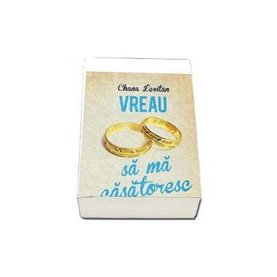 Vreau sa ma casatoresc doar o data (Chana Levitan)