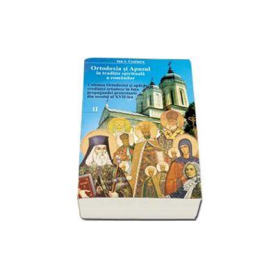 Ortodoxia si apusul in traditia spirituala a romanilor, volumul II