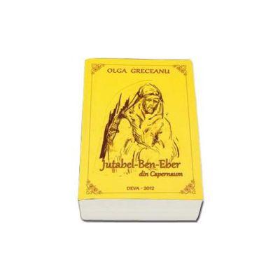 Jutabel-Ben-Eber din Capernaum (Olga Greceanu)