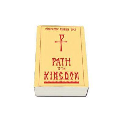 Path to the Kingdom -  Traducerea in limba engleza a cartii Cararea Imparatiei