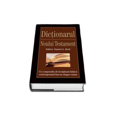 Dictionarul Noului Testament (Daniel Reid)