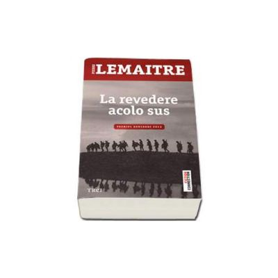 Pierre Lemaitre, La revedere acolo sus