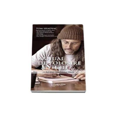 Tom Shadyac, Manual de folosire al vietii
