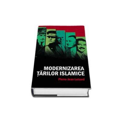 Modernizarea tarilor islamice (Pierre Jean Luizard)