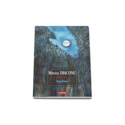 Sugubina - Editua a II-a (Mircea Diaconu)