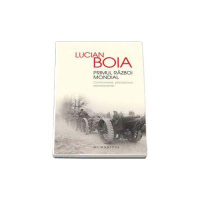 Lucian Boia, Primul Razboi mondial. Controverse, paradoxuri, reinterpretari