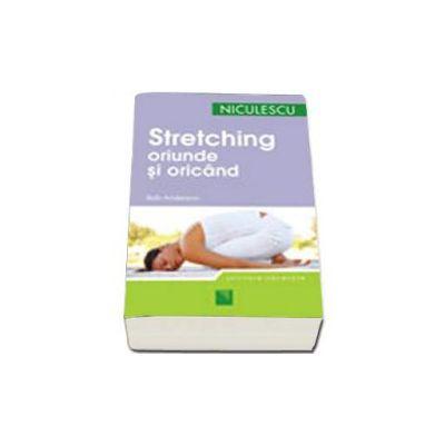 Stretching. Oriunde şi oricând