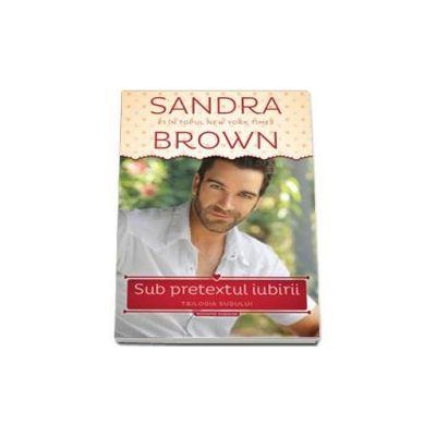 Sandra Brown, Sub pretextul iubirii