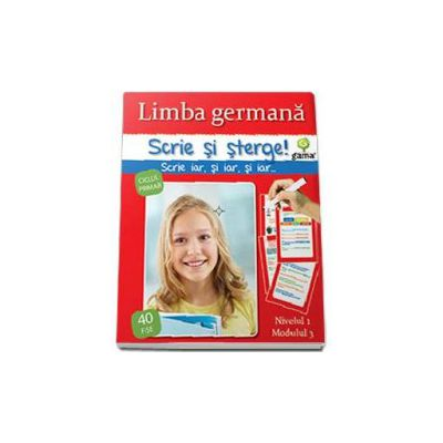 Limba germana - nivelul 1, modulul 3 (Scrie si sterge!)