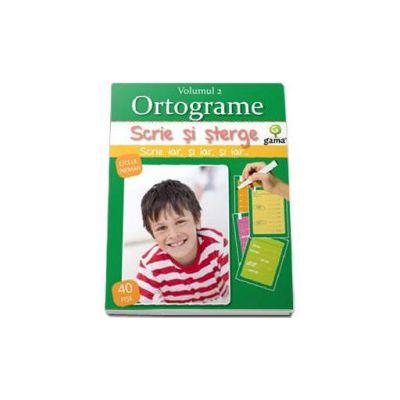 Ortograme - volumul 2 (Scrie si sterge!)