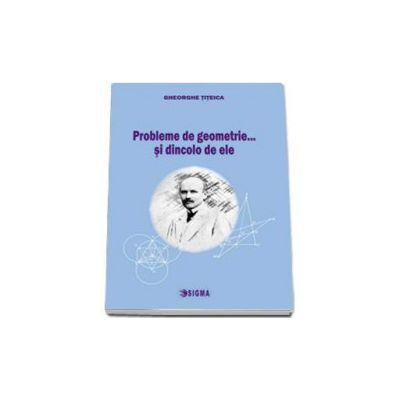 Gheorghe Titeica, Probleme de geometrie... si dincolo de ele