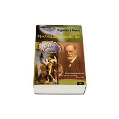 Sigmund Freud, Psihanaliza si sexualitate