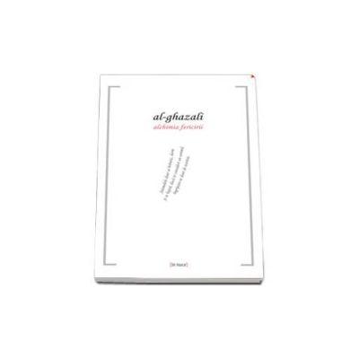Al-Ghazali, Alchimia fericirii