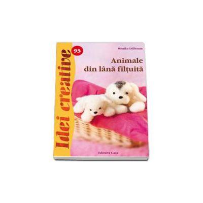 Animale din lana filtuita - Seria, idei creative numarul 93