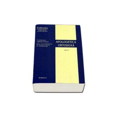 Apologetica ortodoxa volumul II (Adrian Lemeni)