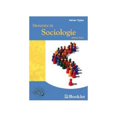 Memorator de Sociologie pentru liceu (Adrian Tiglea)