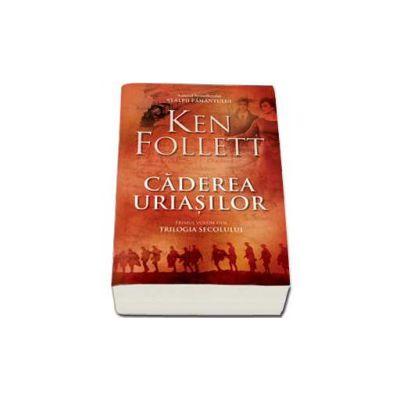 Ken Follett, Caderea uriasilor. Prima parte din Trilogia Secolului