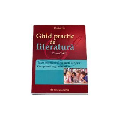 Ghid practic de literatura clasele V-VIII. Texte literare si compuneri derivate, Compuneri argumentative