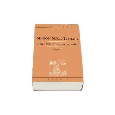 Noul Teolog Simeon, Discursuri teologice si etice. Scrieri I - Editia a II-a