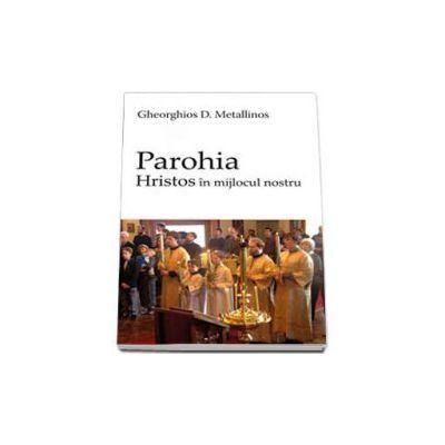 Gheorghios D. Metallinos, Parohia - Hristos in mijlocul nostru