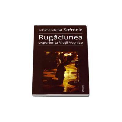 Rugaciunea, experienta Vietii Vesnice - Editia a III-a