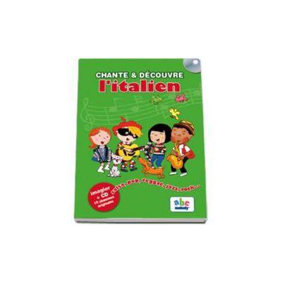 Chante et Decouvre l-italien - Imagier + CD 10 chansons originales
