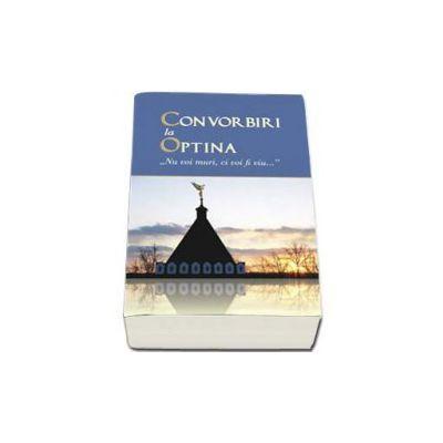 Convorbiri la Optina - Nu voi muri, ci voi fi viu ...