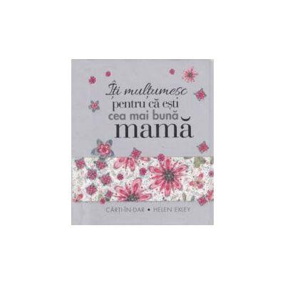 Carte breloc - Iti multumesc pentru ca esti cea mai buna mama (Colectia, carti in dar)