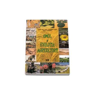 Omul si evolutia agriculturii (Irinel Lucian Ilinca)
