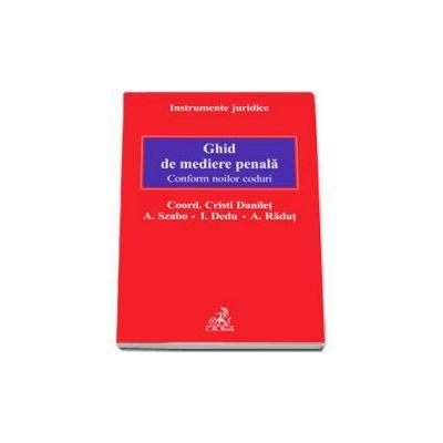 Cristi Danilet, Ghid de mediere penala. Conform noilor coduri