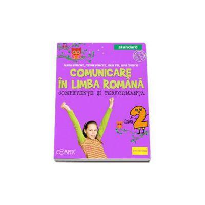 Comunicare in limba romana. Competente si performanta. Standard - Clasa a II-a
