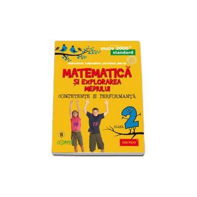 Matematica si explorarea mediului. Competente si performanta. Standard - Clasa a II-a