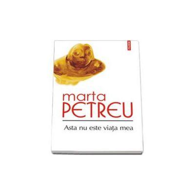 Marta Petreu, Asta nu este viata mea