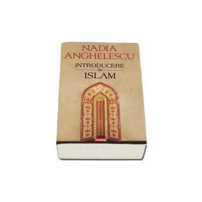 Introducere in islam. Editia a doua, revazuta si adaugita
