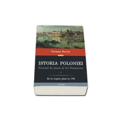 Istoria Poloniei. Terenul de joaca al lui Dumnezeu (2 volume) - Volumul I: De la origini pana in 1795 Volumul II: Din 1795 pana in prezent