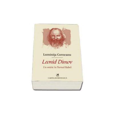 Luminita Corneanu - Leonid Dimov. Un oniric in Turnul Babel
