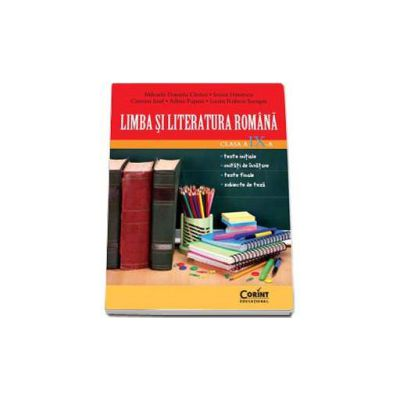 Limba si literatura romana clasa a IX-a Teste initiale. Teste finale. Subiecte de teza