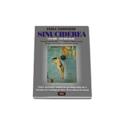 Sinuciderea - Studiu sociologic (Emile Durkheim)