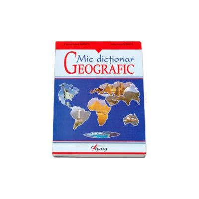 Mic dictionar Geografic (Irinel Lucian Ilinca)