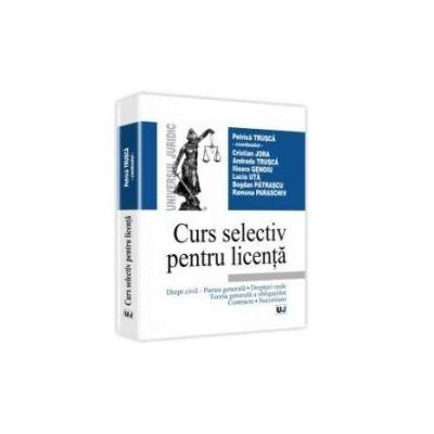 Petrica Trusca, Curs selectiv pentru licenta - Drept civil - Partea generala. Drepturi reale. Teoria generala a obligatiilor. Contracte. Succesiuni