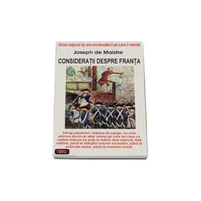 Consideratii despre Franta. Orice natiune isi are conducatorii pe care ii merita (Joseph de Maistre)