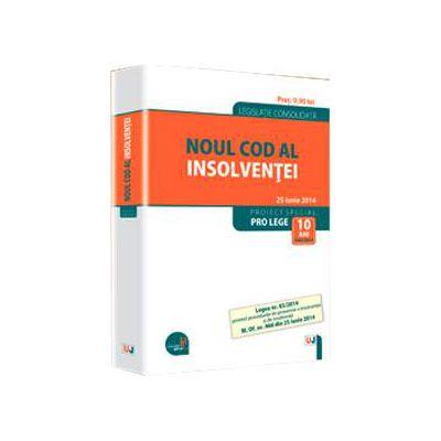 Noul Cod al insolventei. Legislatie consolidata - 25 iunie 2014 (Legea nr. 85/2014)