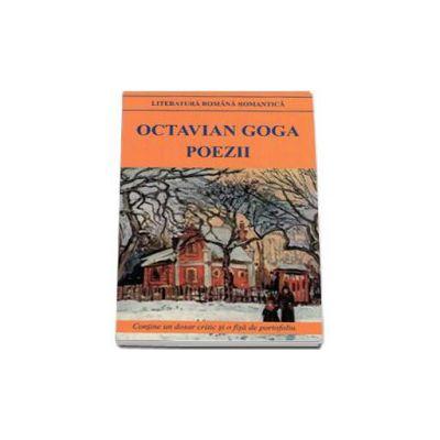 Octavian Goga. Poezii (Contine, un dosar critic si o fisa de portofoliu)