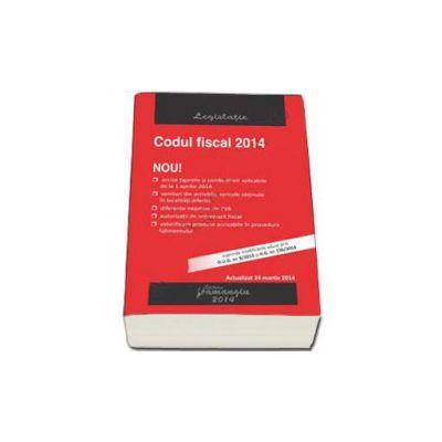 Codul fiscal 2014. Actualizat 24 martie 2014