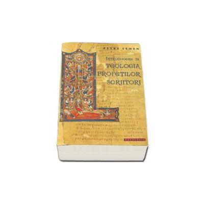 Introducere in teologia profetilor scriitori (Petre Semen)