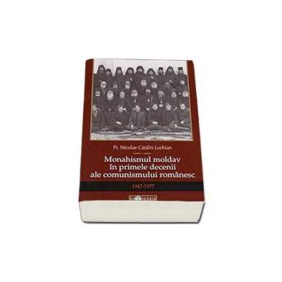Monahismul moldav in primele decenii ale comunismului romanesc (Nicolae Catalin Luchian)