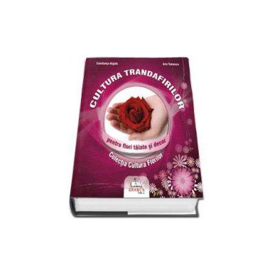 Cultura trandafirilor pentru flori taiate si decor
